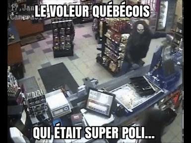 Le voleur québécois qui était super poli…